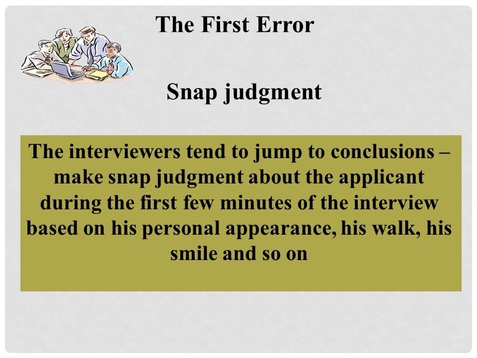 The First Error Snap judgment