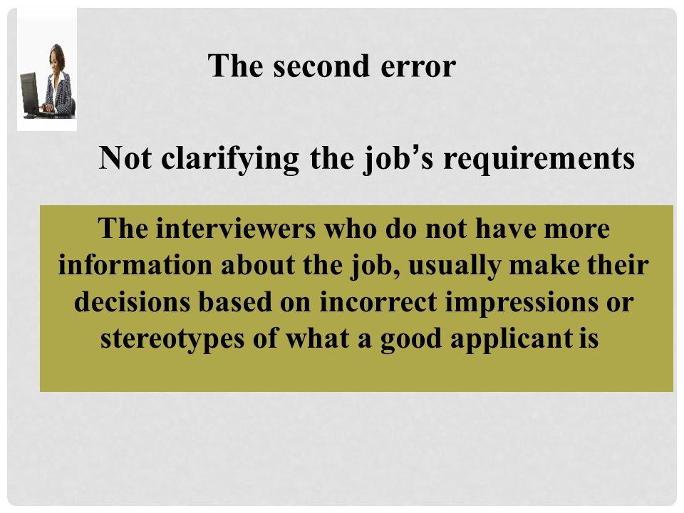 Not clarifying the job's requirements