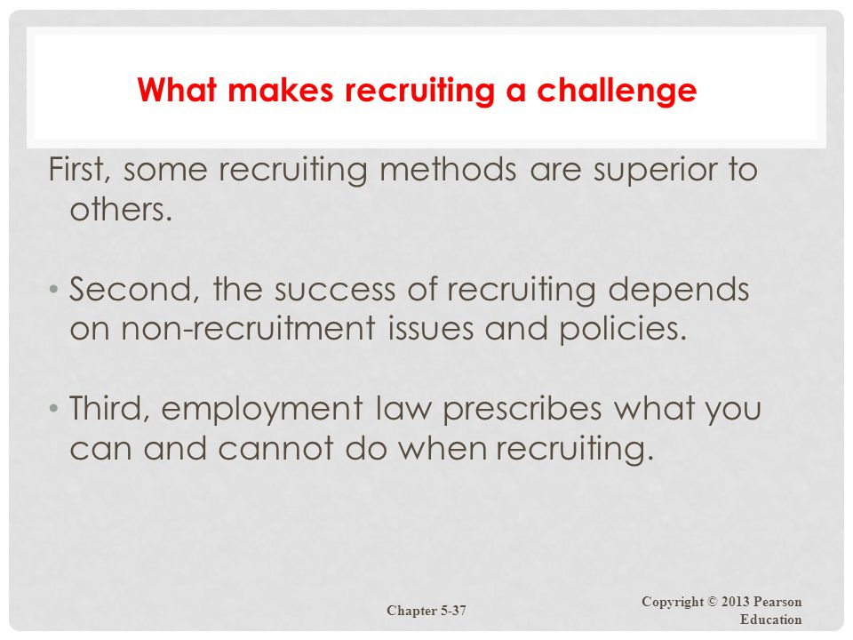 What makes recruiting a challenge