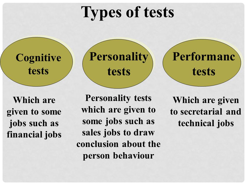 Types of tests Personality tests Performanc tests Cognitive tests