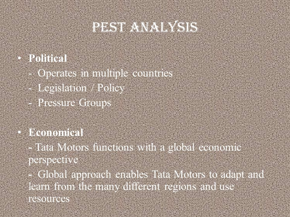pest analysis on tata A pestel analysis of any industry includes all the factors that affect its processes in the market pestel analysis of banking industry pestle analysis of yum group pestle analysis of tata motors recent comments archives april 2017 march 2017 february 2017.