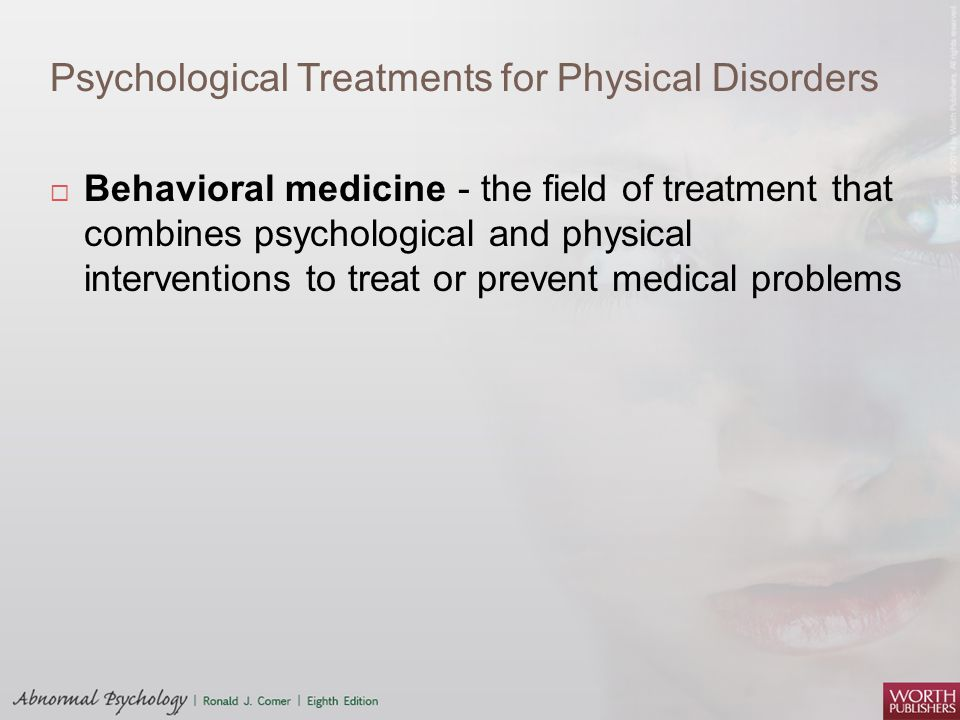 offenders psychological and physical treatment The labour government assertively addressed difficulties people had in accessing psychological treatment to overcome childhood sexual and physical abuse the dspd initiative ensured that psychiatry no longer neglects its responsibility to distressed people who don't respond to traditional interventions.