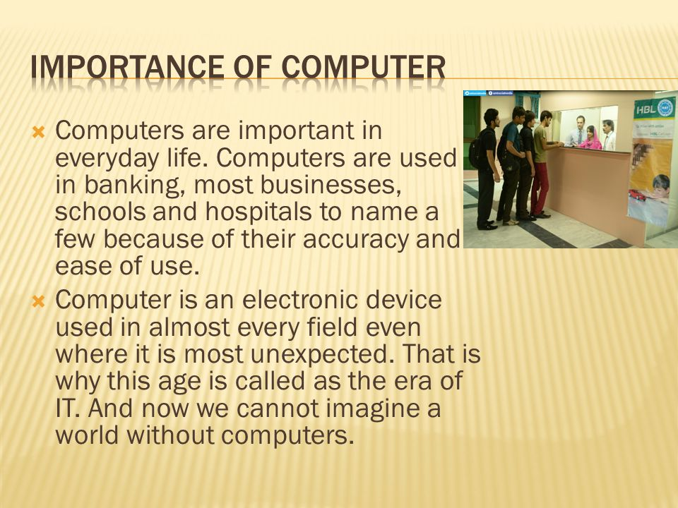 importance of computer in every field of life Importance of computer in  on a website that relates to their life in some way computer-assisted instruction offers teachers  that every human.