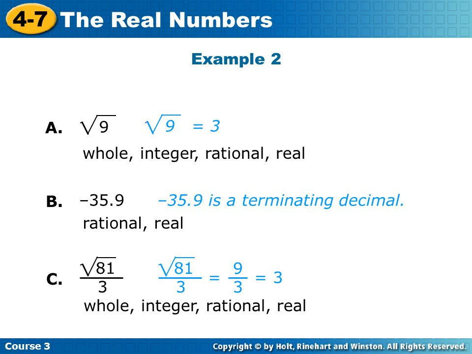 Example 2 A = 3. whole, integer, rational, real. B. –35.9. –35.9 is a terminating decimal.