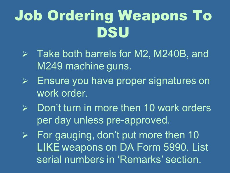 Job Ordering Weapons To DSU