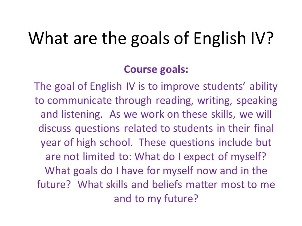 What are the goals of English IV