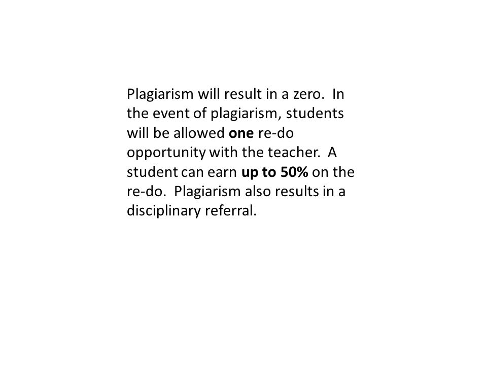 Plagiarism will result in a zero