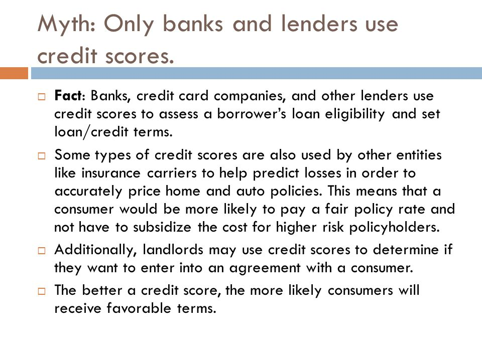 common myths and facts about credit score ppt video online download. Black Bedroom Furniture Sets. Home Design Ideas