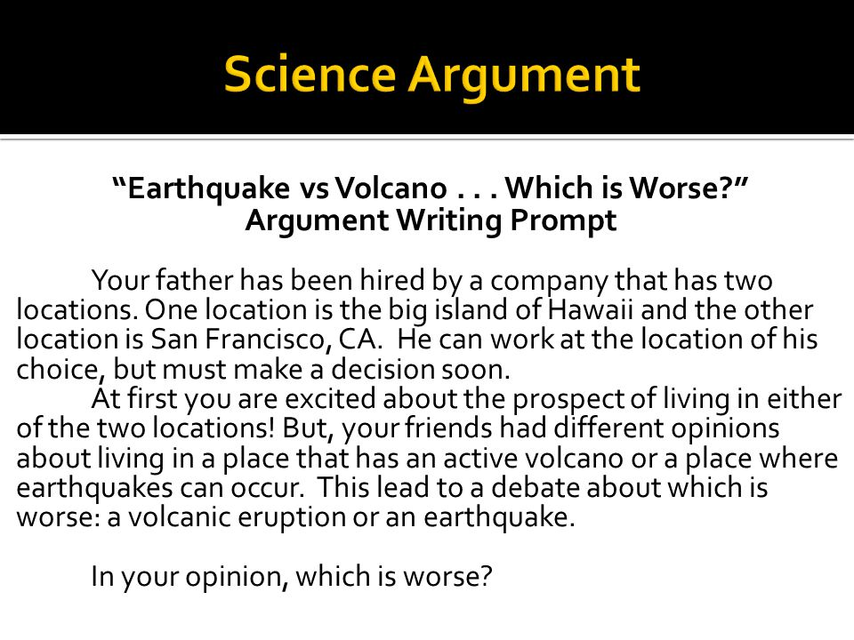 volcano essay prompt Cause & effect essay: natural disasters and their causes the magma travels up the inside of the volcano which essay subject were.