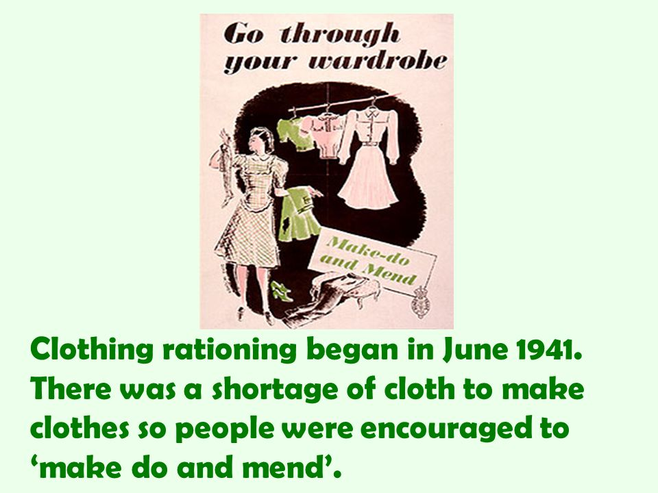 Clothing rationing began in June 1941