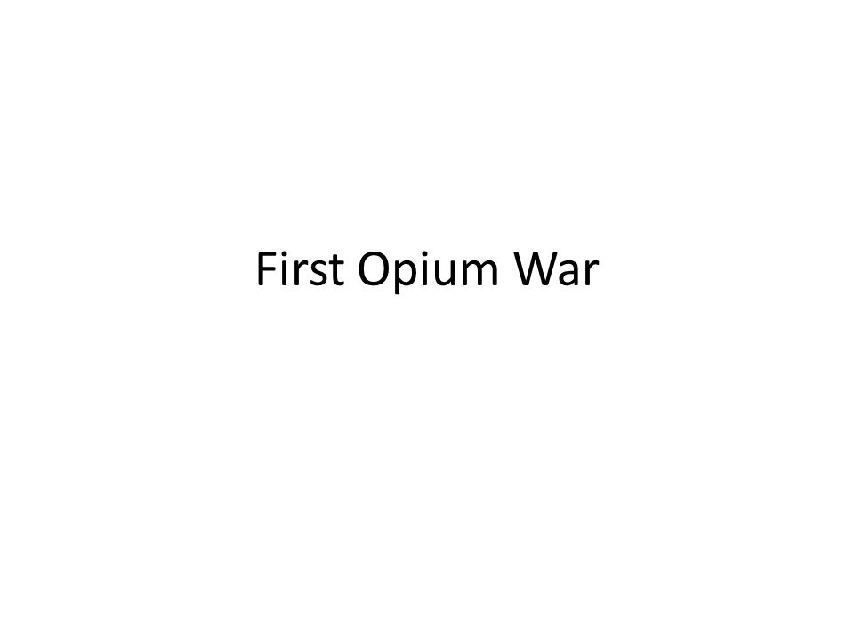 causes of opium war The opium dealers payed for the drug  the british sent an expeditionary force to china and the fleet attacked and occupied the city of cantoncauses  opium war.