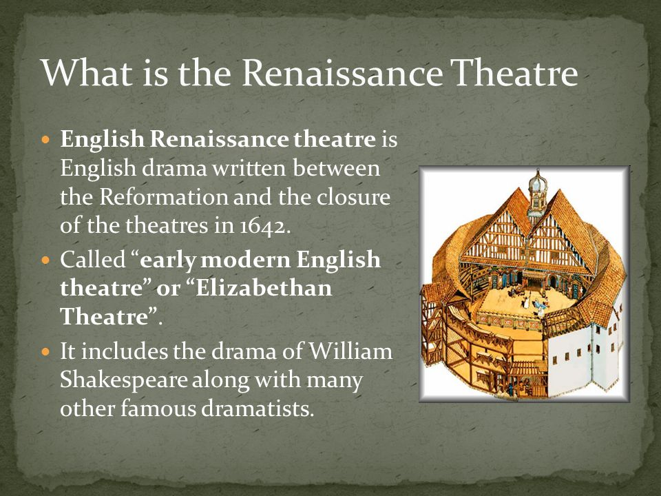 english renaissance drama Shakespeare's peers: english renaissance playwrights by j m pressley any english renaissance playwright not named william shakespeare tends to be overshadowed by the this lack of context ultimately hampers our understanding of both english drama as a genre and shakespeare's relation.