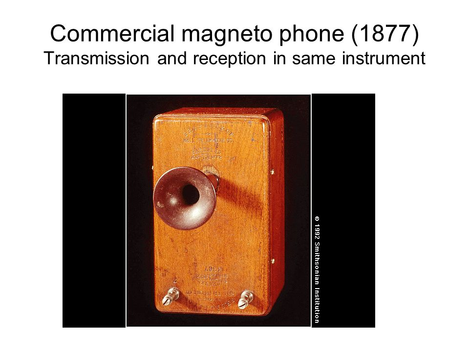Commercial magneto phone (1877) Transmission and reception in same instrument