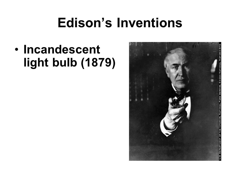 Edison's Inventions Incandescent light bulb (1879)