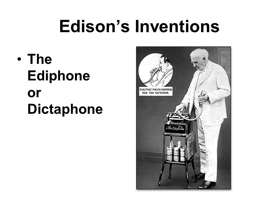 Edison's Inventions The Ediphone or Dictaphone