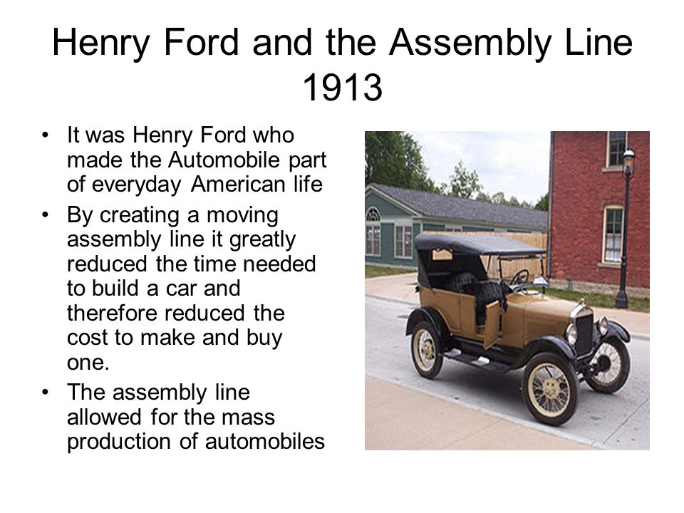 Henry Ford and the Assembly Line 1913