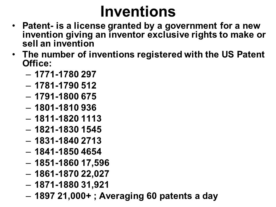 Inventions Patent- is a license granted by a government for a new invention giving an inventor exclusive rights to make or sell an invention.