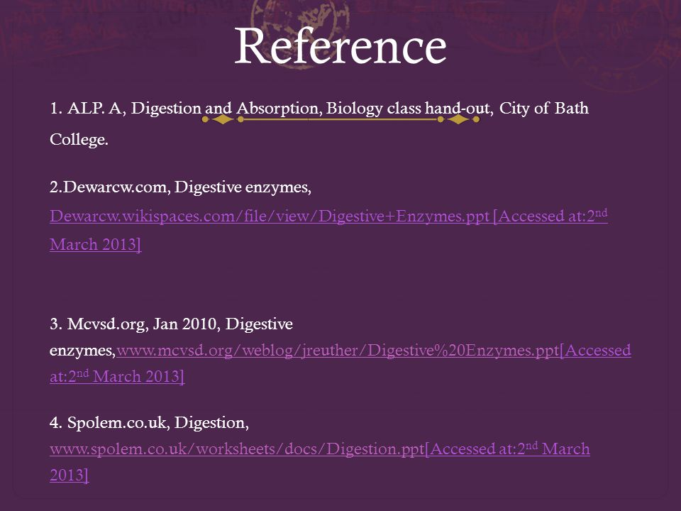 Reference 1. ALP. A, Digestion and Absorption, Biology class hand-out, City of Bath College.