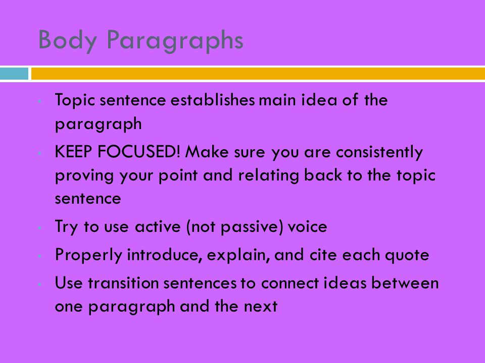Body Paragraphs Topic sentence establishes main idea of the paragraph