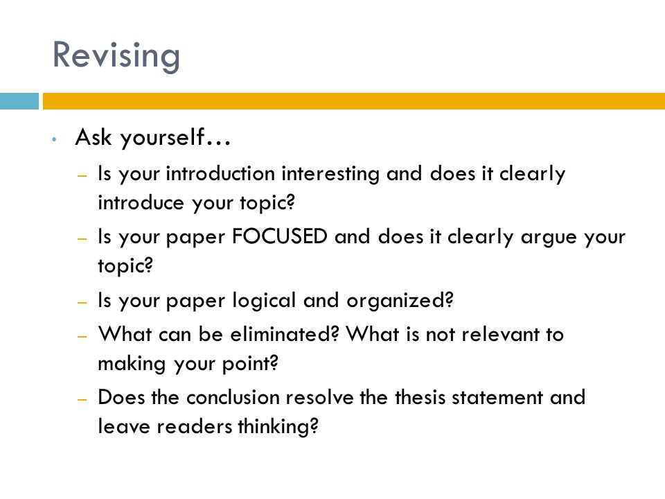 Revising Ask yourself…