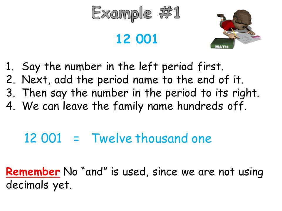 Example #1 12 001 12 001 = Twelve thousand one