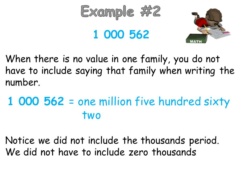 Example #2 1 000 562 1 000 562 = one million five hundred sixty two