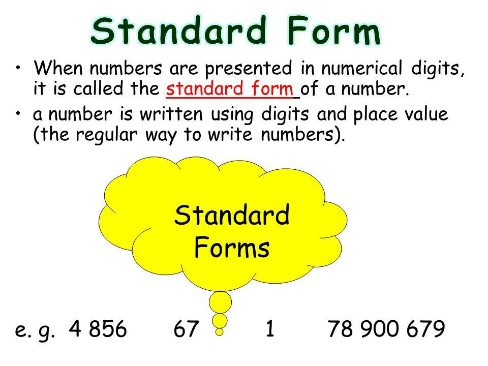 Standard Form Standard Forms e. g. 4 856 67 1 78 900 679