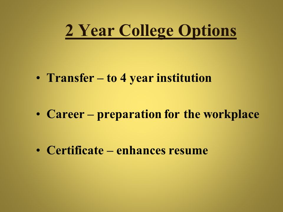 2 Year College Options Transfer – to 4 year institution