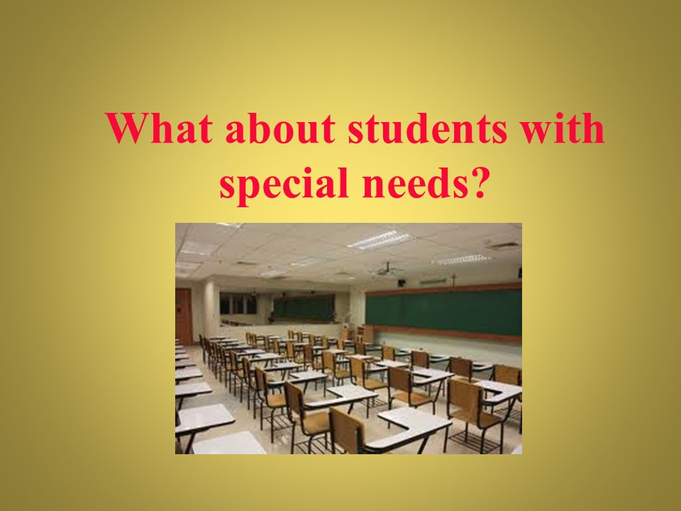 What about students with special needs