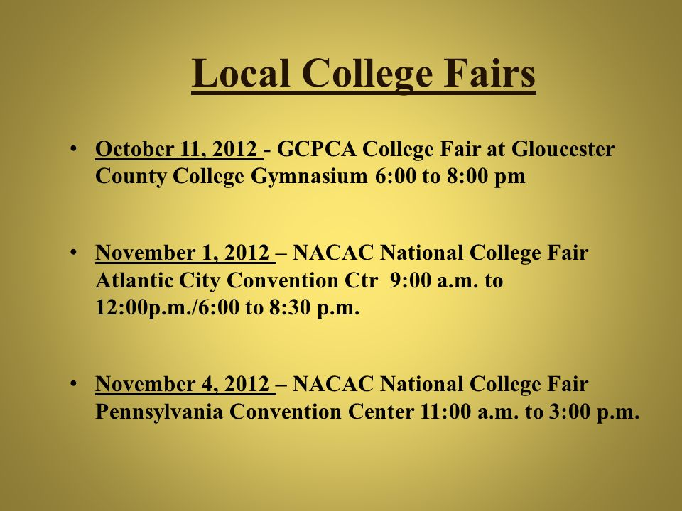Local College Fairs October 11, 2012 - GCPCA College Fair at Gloucester County College Gymnasium 6:00 to 8:00 pm.