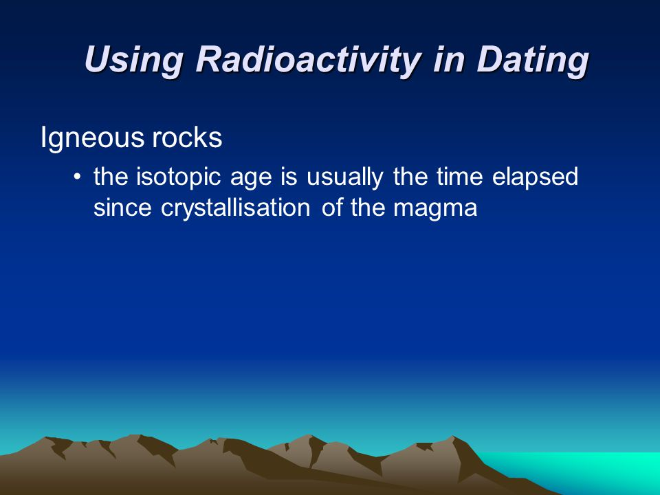 Dating igneous rocks