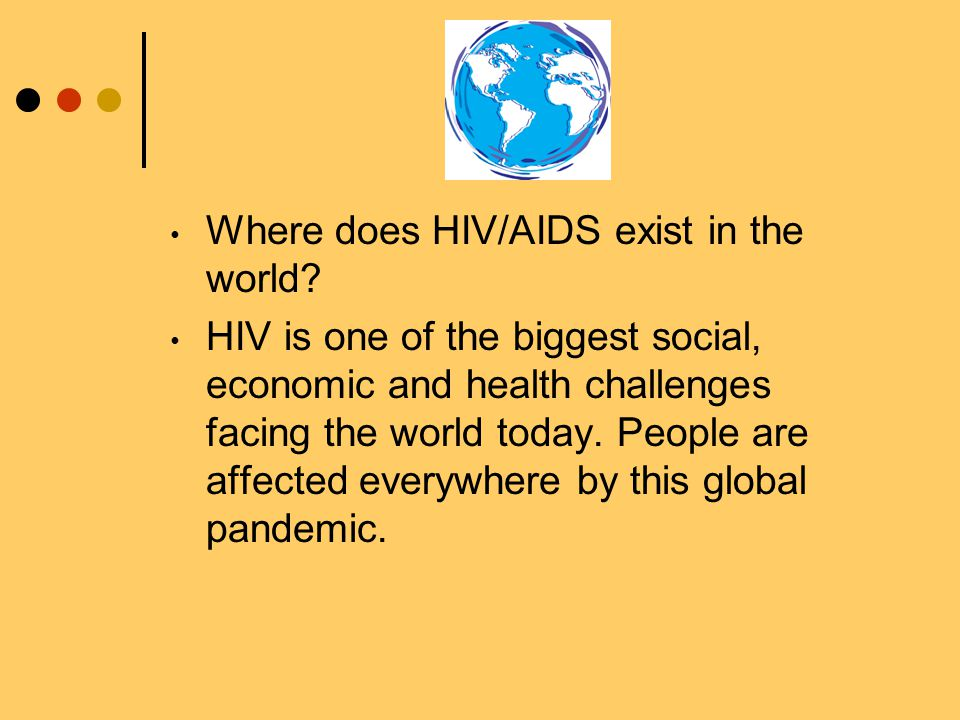Where does HIV/AIDS exist in the world