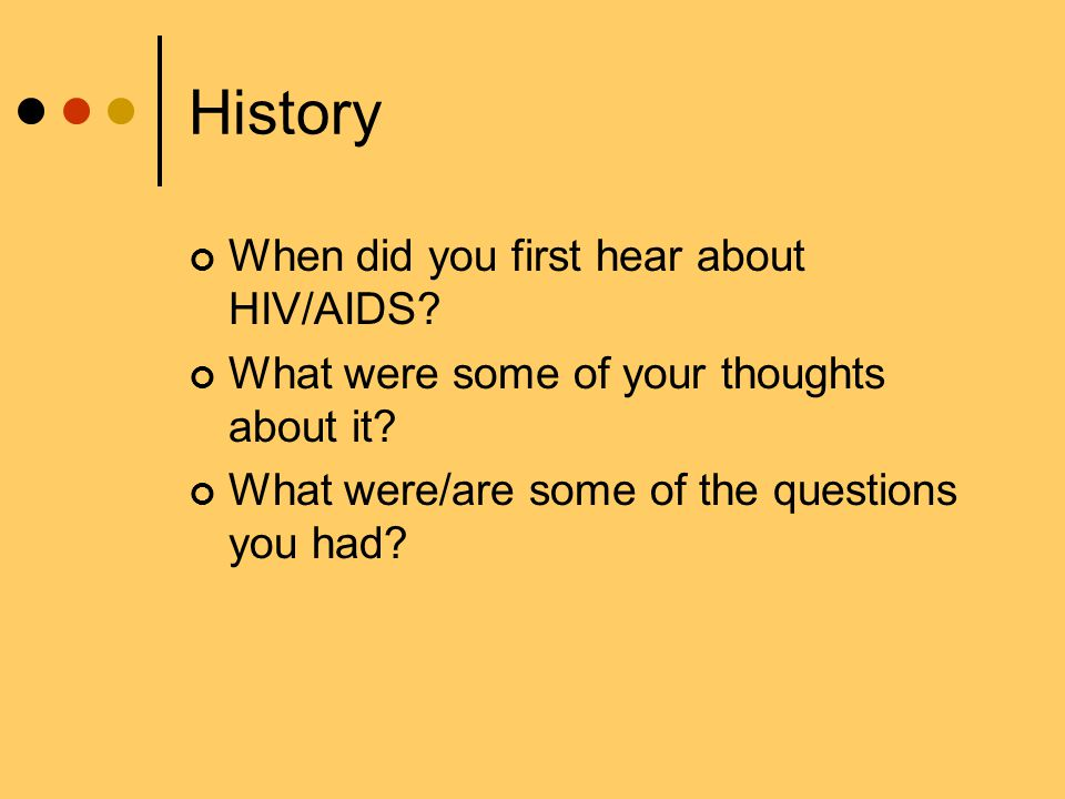 History When did you first hear about HIV/AIDS