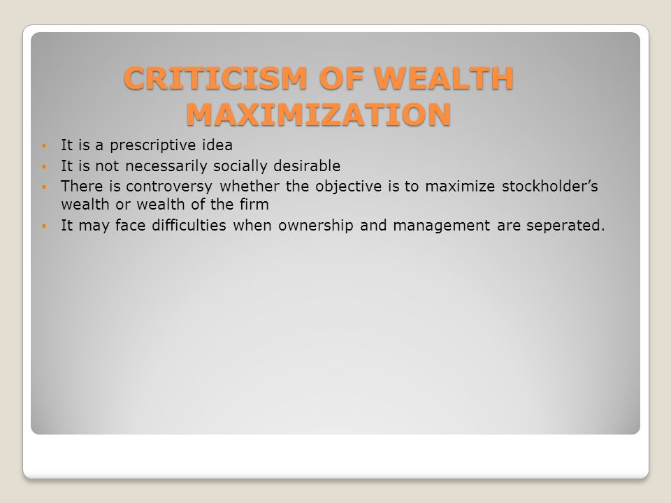 CRITICISM OF WEALTH MAXIMIZATION
