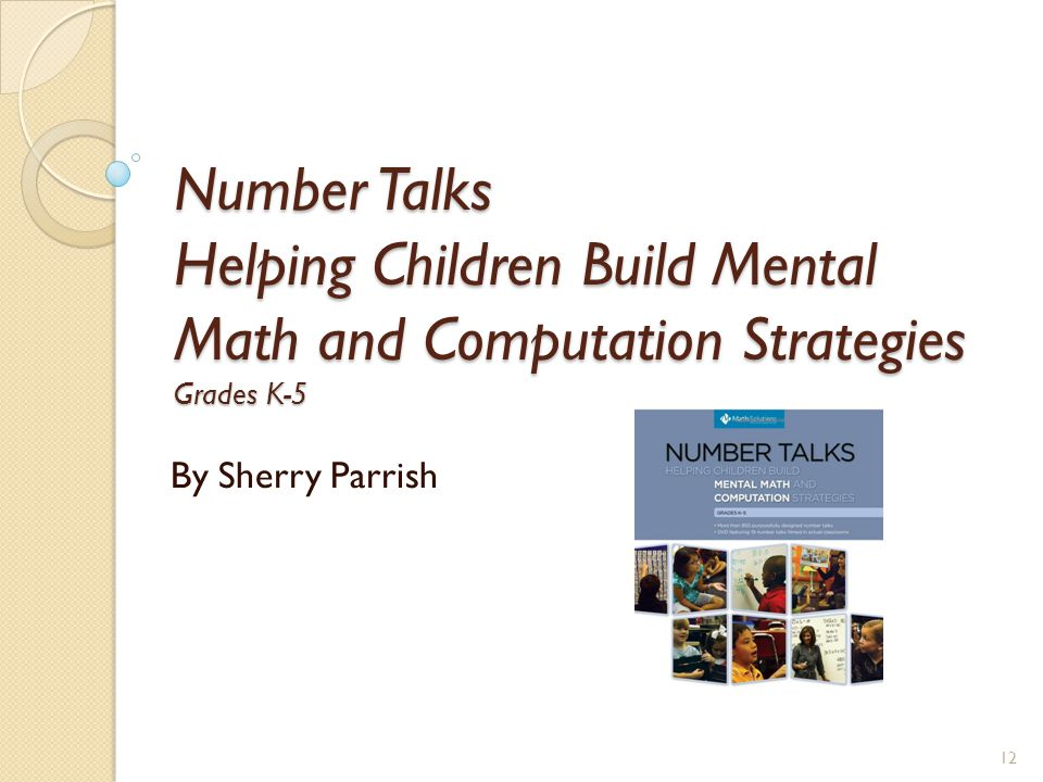 Number Talks Helping Children Build Mental Math and Computation Strategies Grades K-5