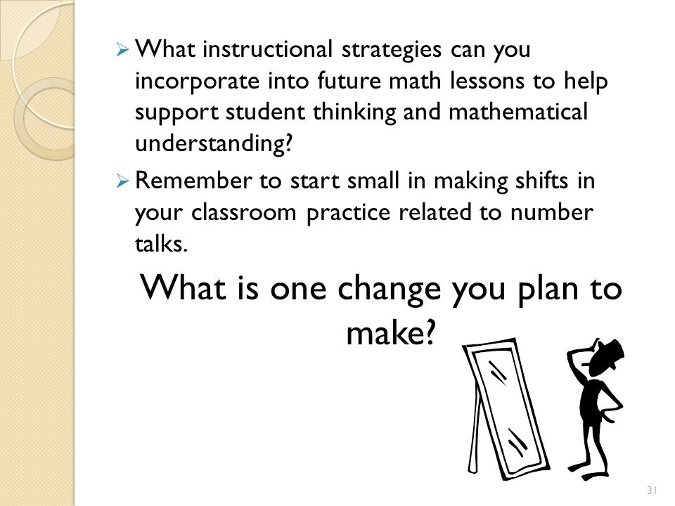 What is one change you plan to make