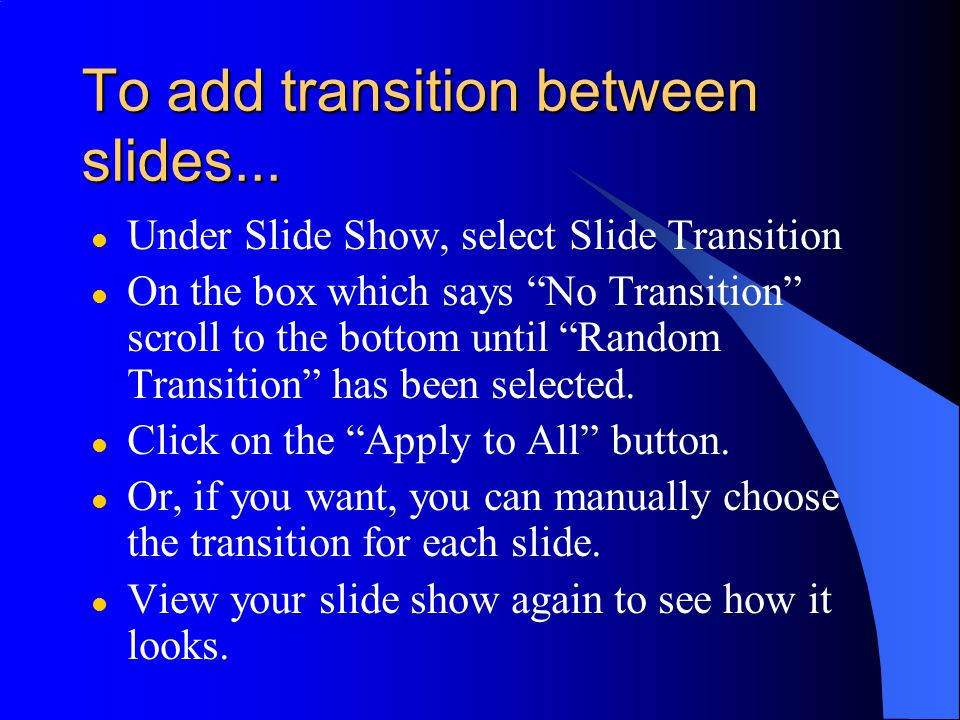 To add transition between slides...