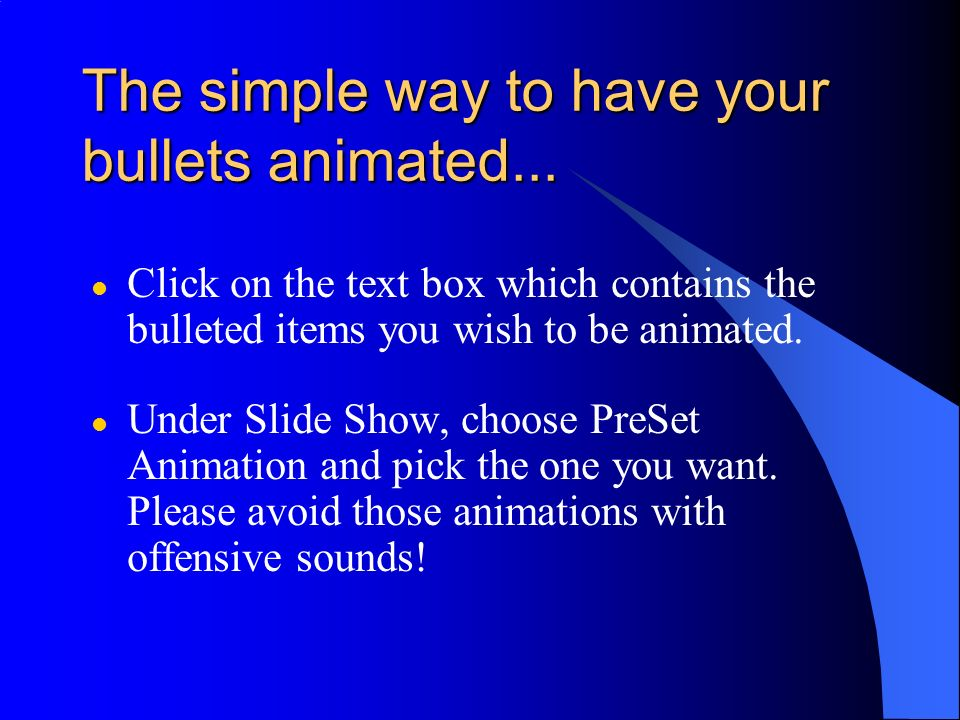 The simple way to have your bullets animated...
