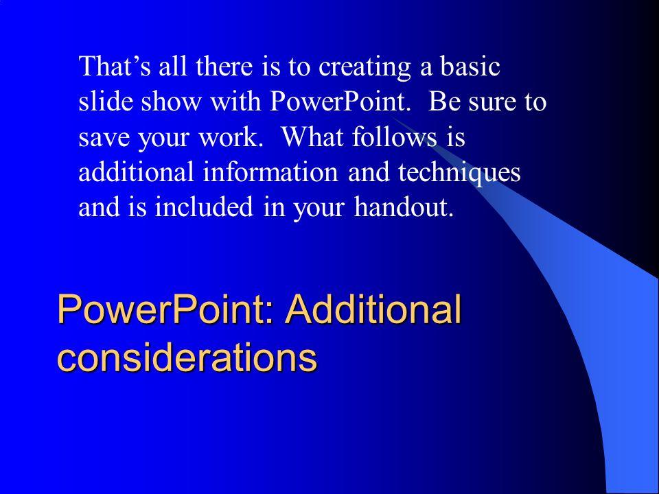 PowerPoint: Additional considerations