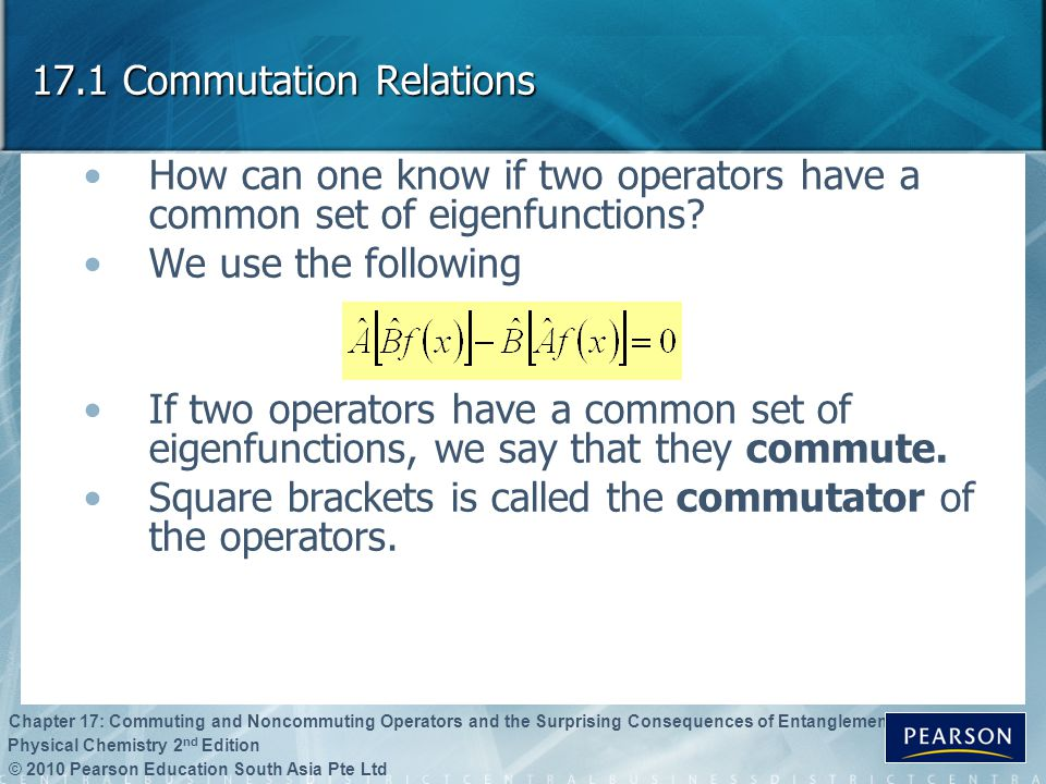 17.1 Commutation Relations