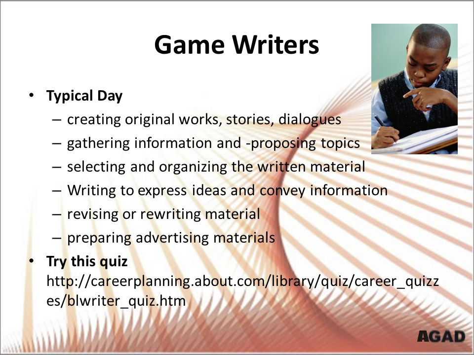 Game Writers Typical Day creating original works, stories, dialogues