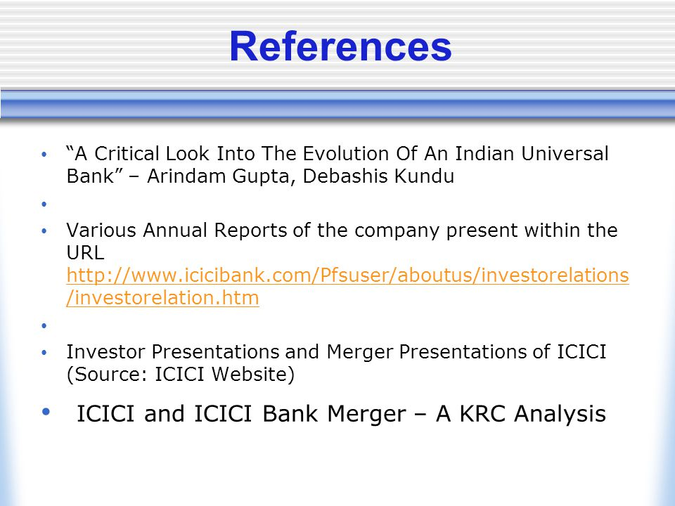 merger of icici and icici bank When we did this merger (of icici and icici bank) we have now been operating  on the universal banking platform not just in india but, outside it as well.