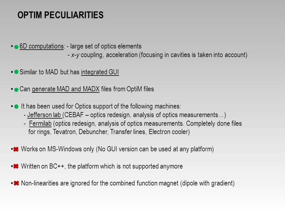 Optim peculiarities 6D computations: - large set of optics elements