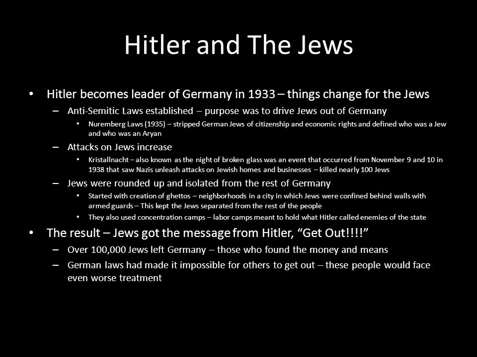 Hitler and The Jews Hitler becomes leader of Germany in 1933 – things change for the Jews.