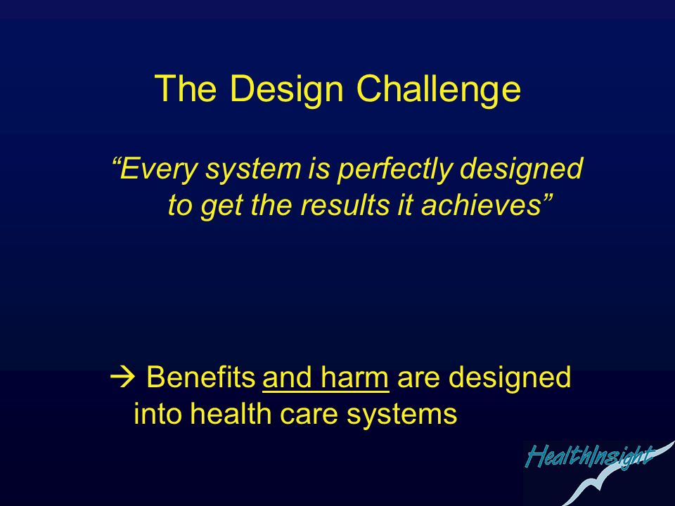 Every system is perfectly designed to get the results it achieves