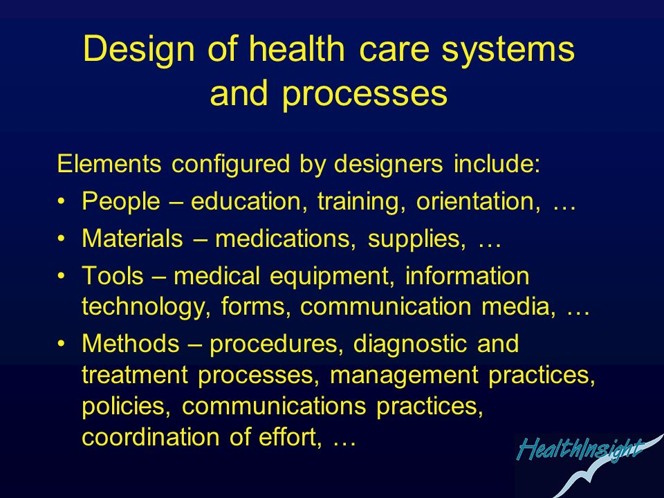 Design of health care systems and processes