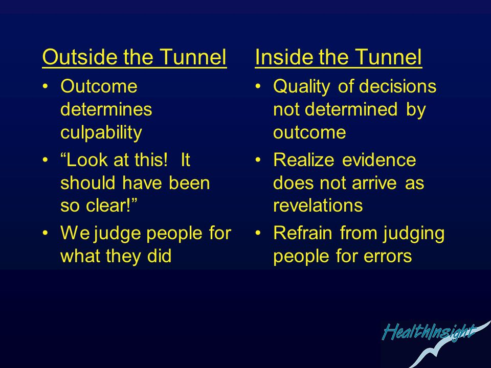 Outside the Tunnel Inside the Tunnel Outcome determines culpability