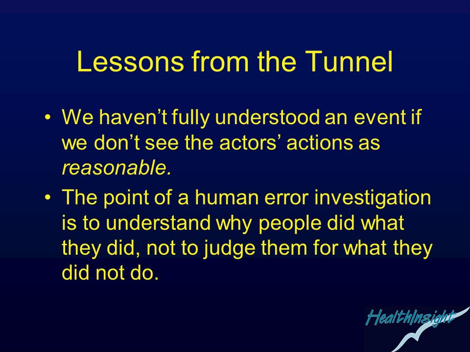 Lessons from the Tunnel