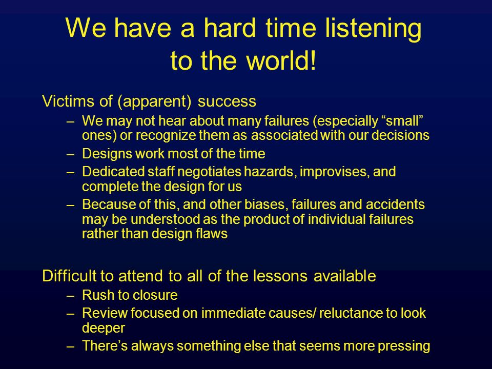 We have a hard time listening to the world!