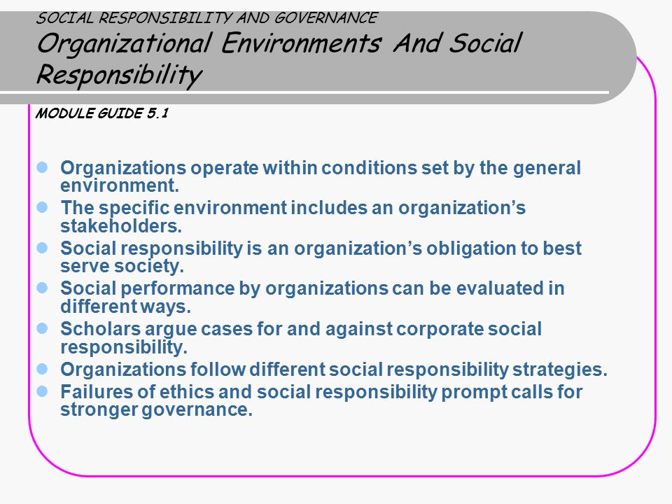 The specific environment includes an organization's stakeholders.